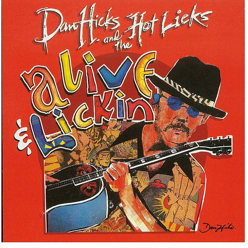 Alive and Lickin' by Dan Hicks