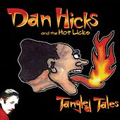 Tangled Tales by Dan Hicks
