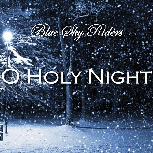 O Holy Night by Blue Sky Riders