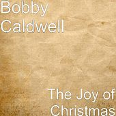 The Joy of Christmas by Bobby Caldwell