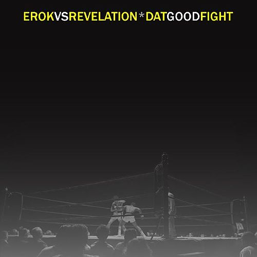'Dat Good Fight by Erok
