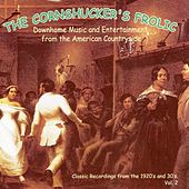 The Cornshucker's Frolic, Vol. 2 by Various Artists
