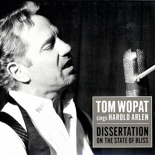 Tom Wopat Sings Harold Arlen: Dissertation On... by Tom Wopat