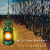 Luc's Lantern by William Parker