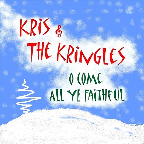 O Come All Ye Faithful by Kris