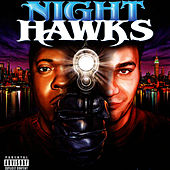 Cage & Camu are: Night Hawks by Cage