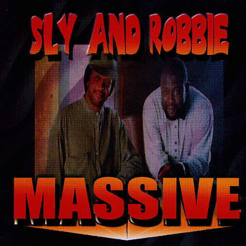 Massive by Sly and Robbie