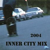 Innercitymix 2004 by Various Artists