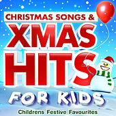 Christmas Songs & Xmas Hits for Kids - Childrens Festive Favourites by Various Artists