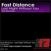 Last Night Without You by Fast Distance