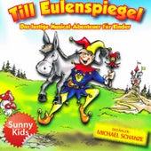 Till Eulenspiegel - Das Original-Hörspiel zum Musical by Michael Schanze und die Sunny Kids