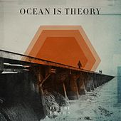 Future Fears by Ocean Is Theory