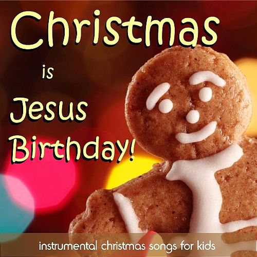 Christmas Is Jesus Birthday - Instrumental Christmas Songs for Kids by Instrumental Holiday Music Artists