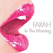 In The Morning by Farah