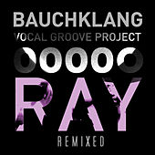 Ray Remixed by Bauchklang