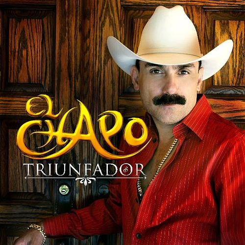 Triunfador by El Chapo De Sinaloa