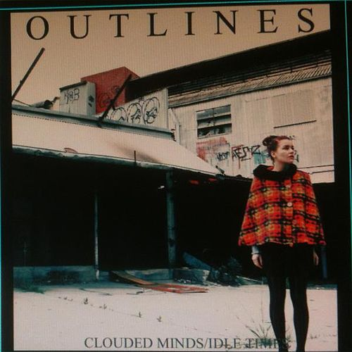 Idle Times & Clouded Times by Outlines
