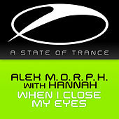 When I Close My Eyes by Alex M.O.R.P.H.