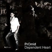 Dependent Heart by PrOmid