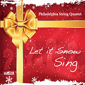 Let It Sing by Philadelphia String Quartet