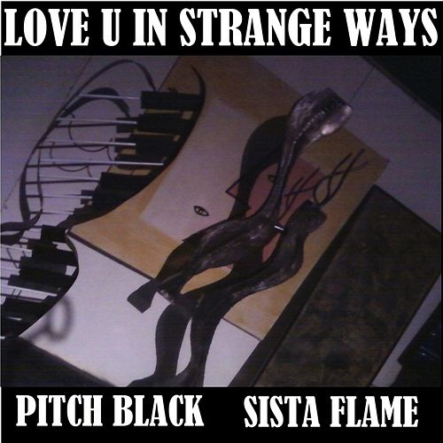 Love U in Strange Ways (Pitch Black) by Sista Flame