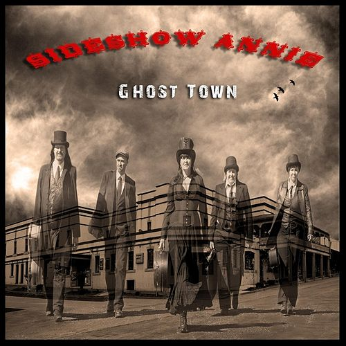Ghost Town by SideShow Annie