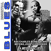 A Mess Of Blues - Ray Charles , Bobby Bland , Bb King , John Lee Hooker von Various Artists