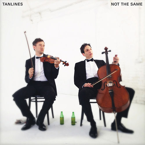 Not The Same by Tanlines
