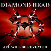 All Will Be Revealed by Diamond Head