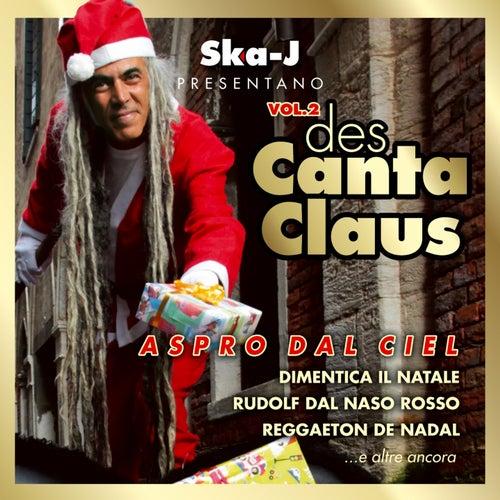 Des Canta Claus, Vol. 2 (Aspro dal ciel) by Ska - J