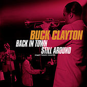 Back in Town, Still Around - Live in New York City by Buck Clayton