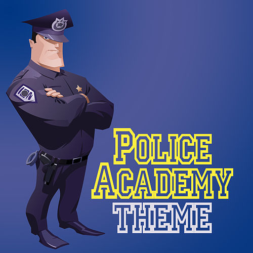 Police Academy Theme by London Music Works