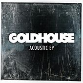 Acoustic EP by Goldhouse