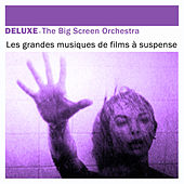 Deluxe: Les grandes musiques de films à suspense by The Big Screen Orchestra