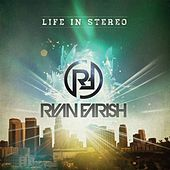 Life in Stereo by Ryan Farish