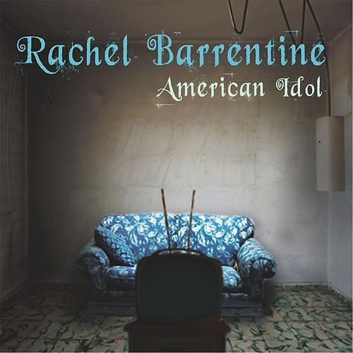 American Idol by Rachel Barrentine
