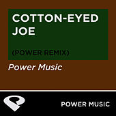 Cotton Eyed Joe - EP by Power Music