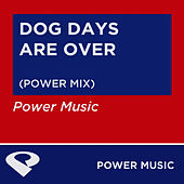 Dogs Days Are Over - Single by Power Music