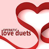 Operatic Love Duets by Various Artists