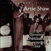 The Complete Thesaurus Transcriptions 1949 by Artie Shaw
