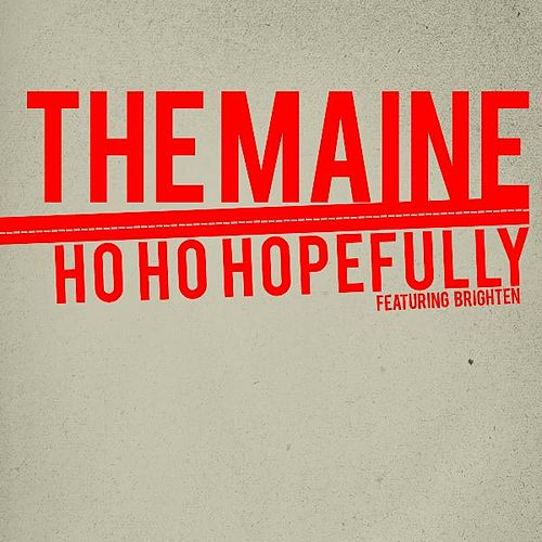 Ho Ho Hopefully (feat. Brighten) by The Maine