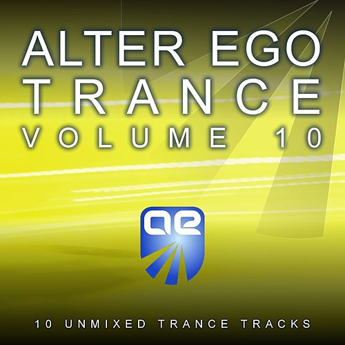 Alter Ego Trance Vol. 10 - EP by Various Artists