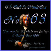 Bach In Musical Box 163 / Concert C Major For Harpsichord And Strings Bwv1061 by Shinji Ishihara