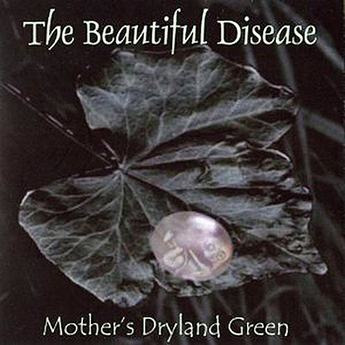 Mother's Dryland Green by The Beautiful Disease