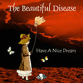 Have a Nice Dream by The Beautiful Disease