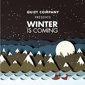 Winter Is Coming by Quiet Company
