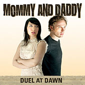 Duel at Dawn by Mommy and Daddy