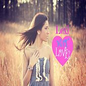 Is It Love? by Lexi