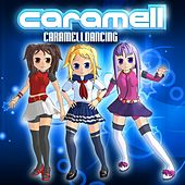 Caramelldancing by Caramell
