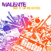 Rip It Up Remixed by Malente